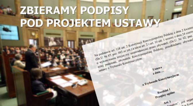 Zbieramy podpisy pod projektem ustawy o Trybunale Konstytucyjnym